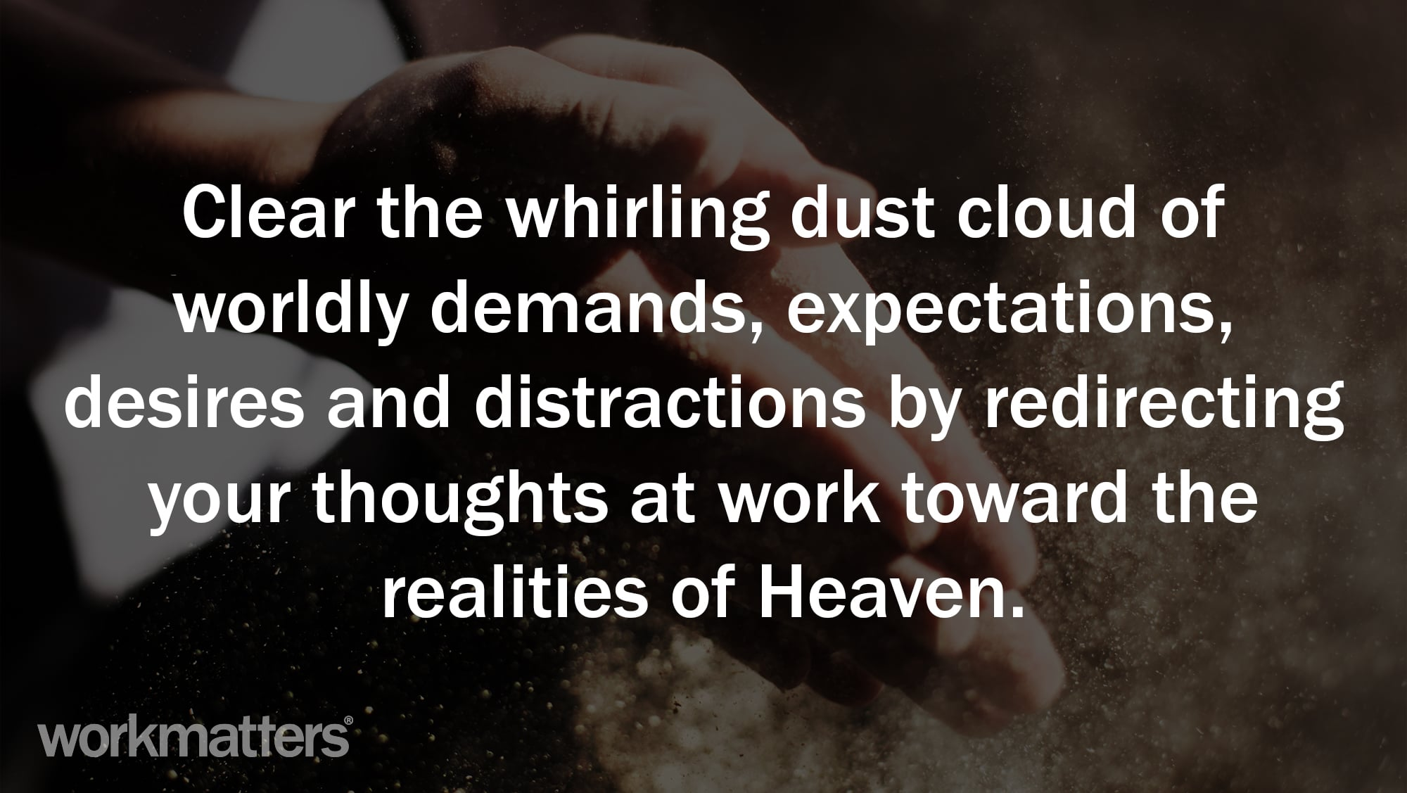 Redirect Your Thoughts to the Realities of Heaven
