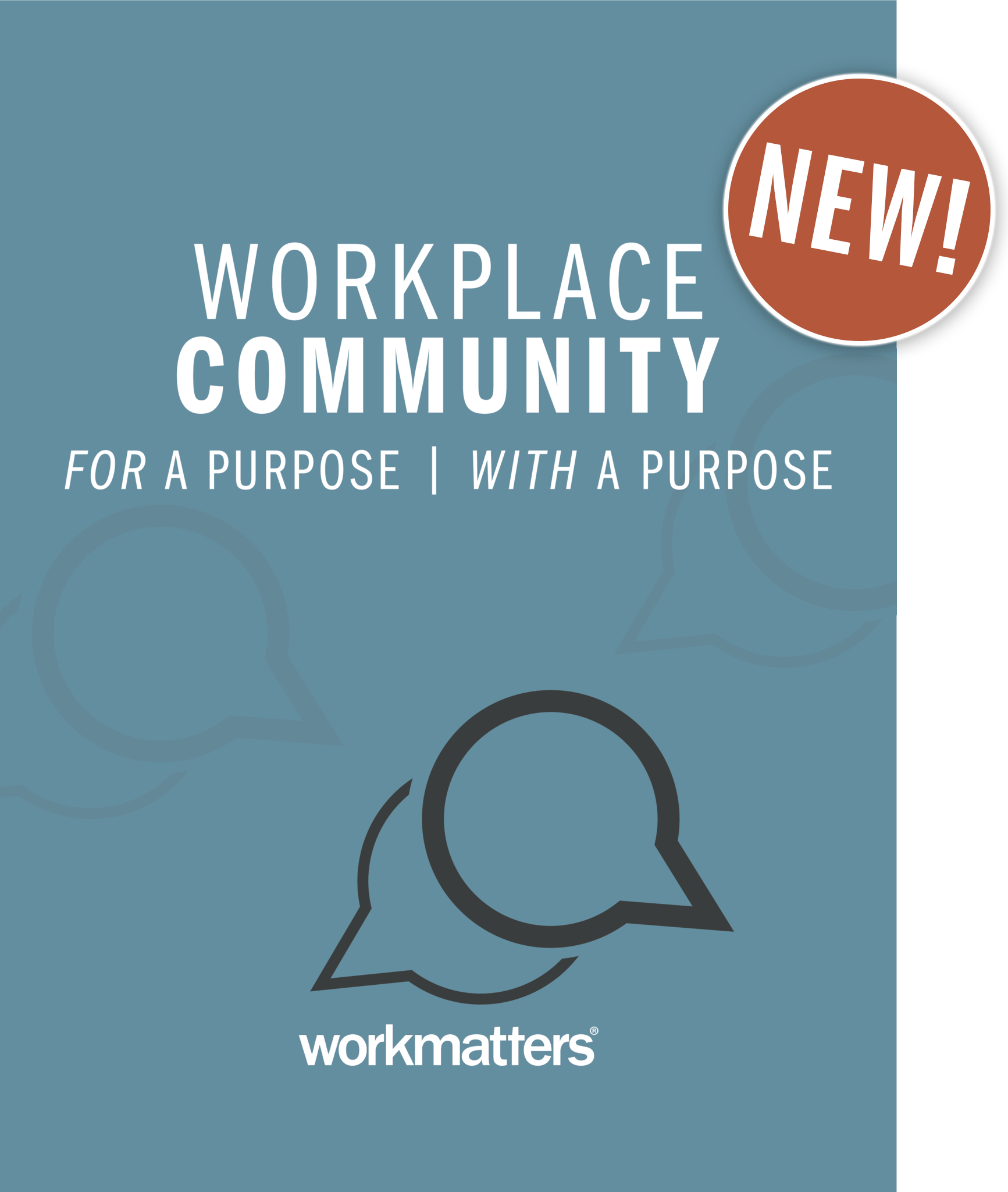 Workplace Community: For a Purpose, With a Purpose