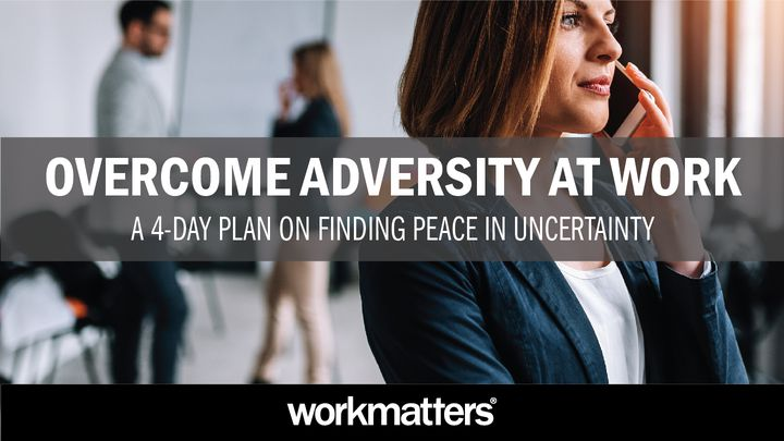 A 4-day plan to help you find peace so you can face the uncertainty that comes with challenging circumstances with poise and wisdom.